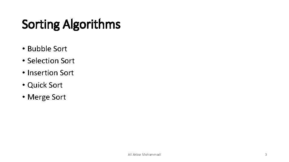 Sorting Algorithms • Bubble Sort • Selection Sort • Insertion Sort • Quick Sort
