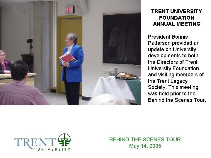 TRENT UNIVERSITY FOUNDATION ANNUAL MEETING President Bonnie Patterson provided an update on University developments