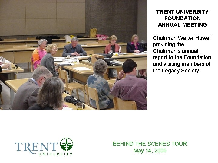 TRENT UNIVERSITY FOUNDATION ANNUAL MEETING Chairman Walter Howell providing the Chairman's annual report to