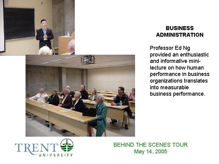 BUSINESS ADMINISTRATION Professor Ed Ng provided an enthusiastic and informative minilecture on how human