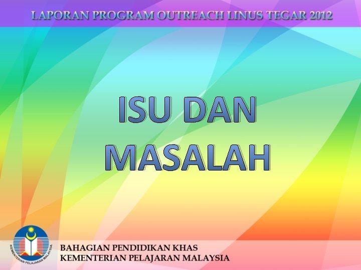 ISU DAN MASALAH