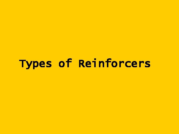 Types of Reinforcers