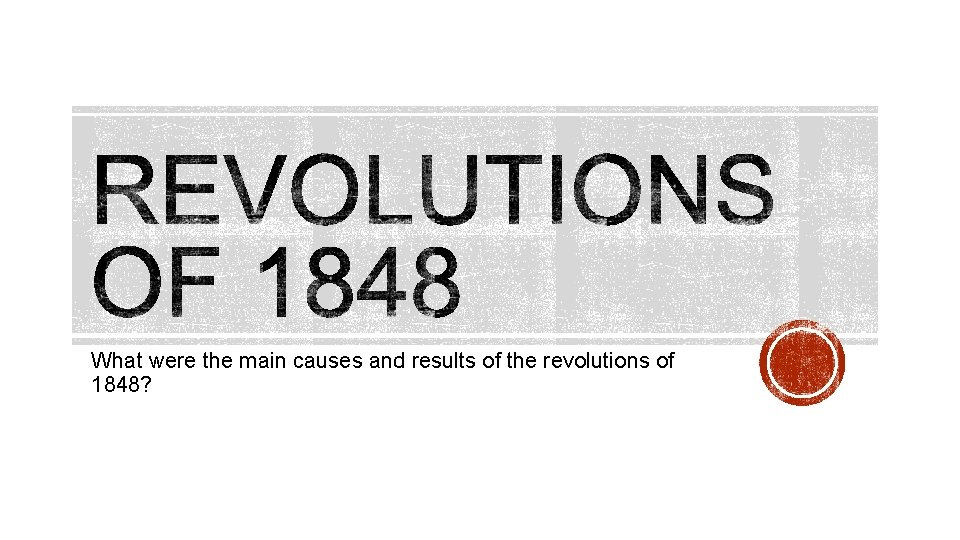 What were the main causes and results of the revolutions of 1848?