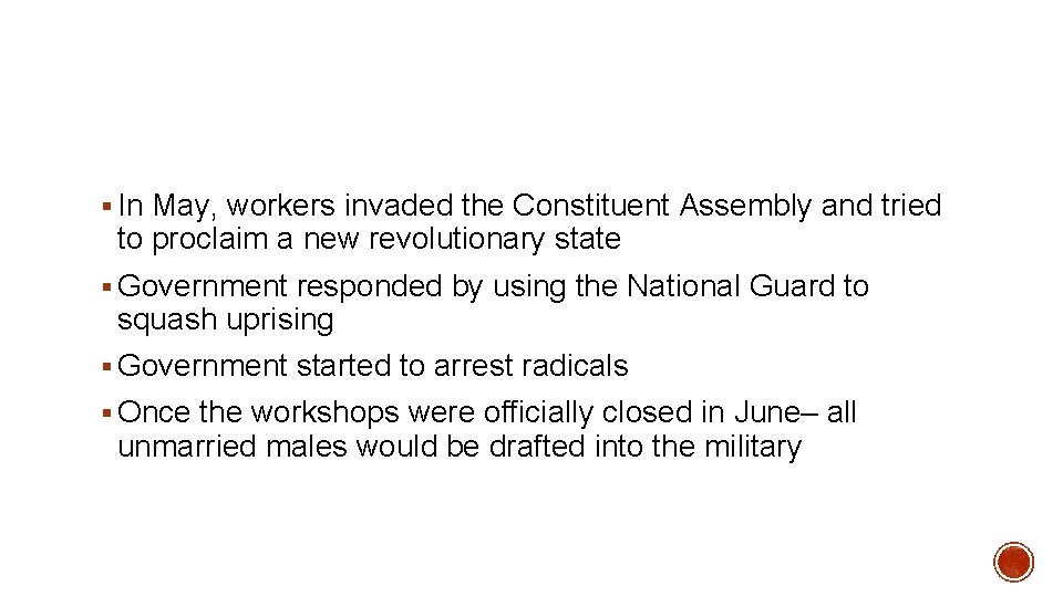 § In May, workers invaded the Constituent Assembly and tried to proclaim a new