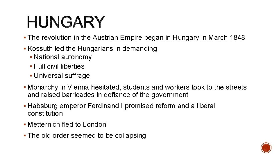 § The revolution in the Austrian Empire began in Hungary in March 1848 §