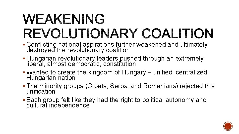 § Conflicting national aspirations further weakened and ultimately destroyed the revolutionary coalition § Hungarian