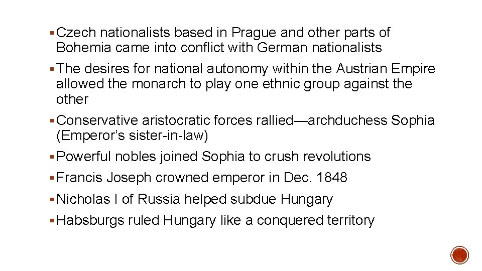 § Czech nationalists based in Prague and other parts of Bohemia came into conflict