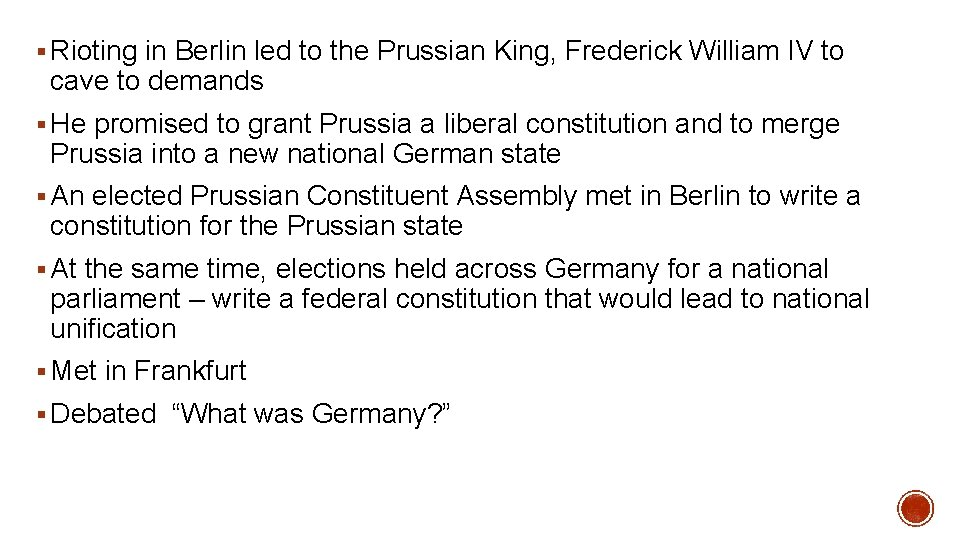 § Rioting in Berlin led to the Prussian King, Frederick William IV to cave