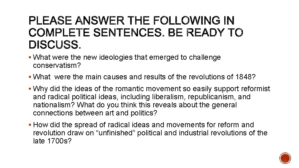 § What were the new ideologies that emerged to challenge conservatism? § What were