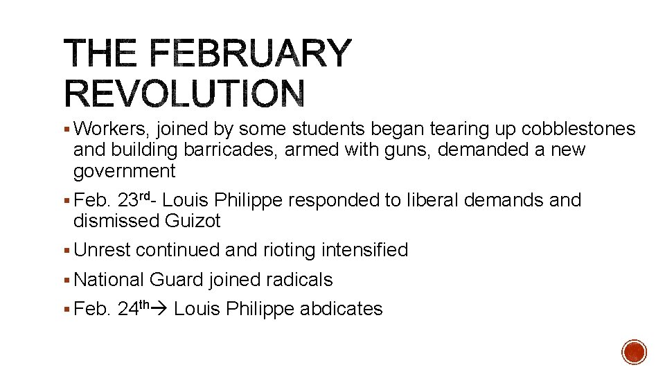 § Workers, joined by some students began tearing up cobblestones and building barricades, armed