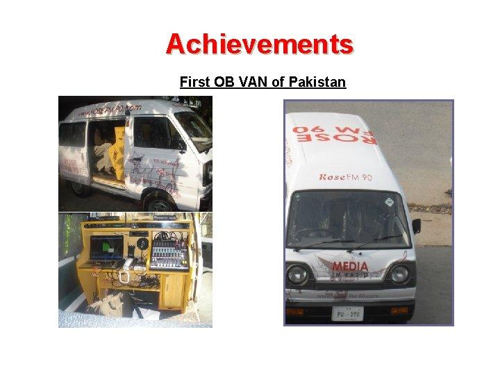 Achievements First OB VAN of Pakistan