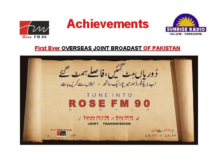 Rose Media Pvt. Ltd. Achievements First Ever OVERSEAS JOINT BROADAST OF PAKISTAN