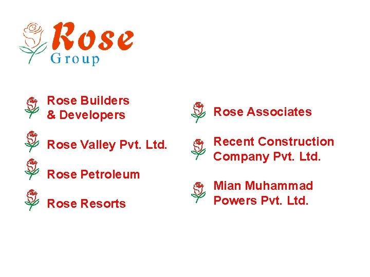 Rose Builders & Developers Rose Associates Rose Valley Pvt. Ltd. Recent Construction Company Pvt.