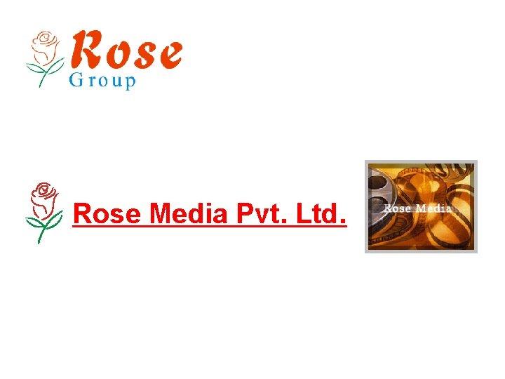 Rose Media Pvt. Ltd.