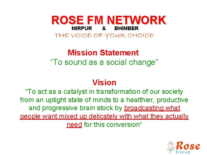 """ROSE FM NETWORK MIRPUR & BHIMBER Mission Statement """"To sound as a social change"""""""