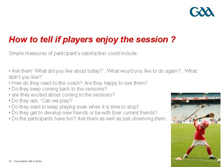 How to tell if players enjoy the session ? Simple measures of participant's satisfaction