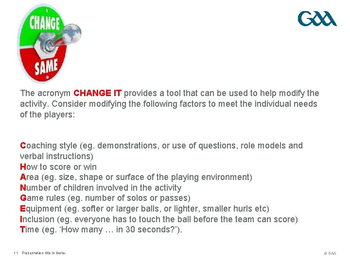 The acronym CHANGE IT provides a tool that can be used to help modify