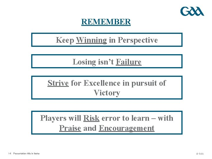 REMEMBER Keep Winning in Perspective Losing isn't Failure Strive for Excellence in pursuit of