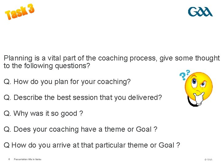 Planning is a vital part of the coaching process, give some thought to the