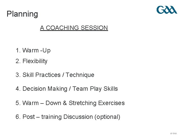 Planning A COACHING SESSION 1. Warm -Up 2. Flexibility 3. Skill Practices / Technique