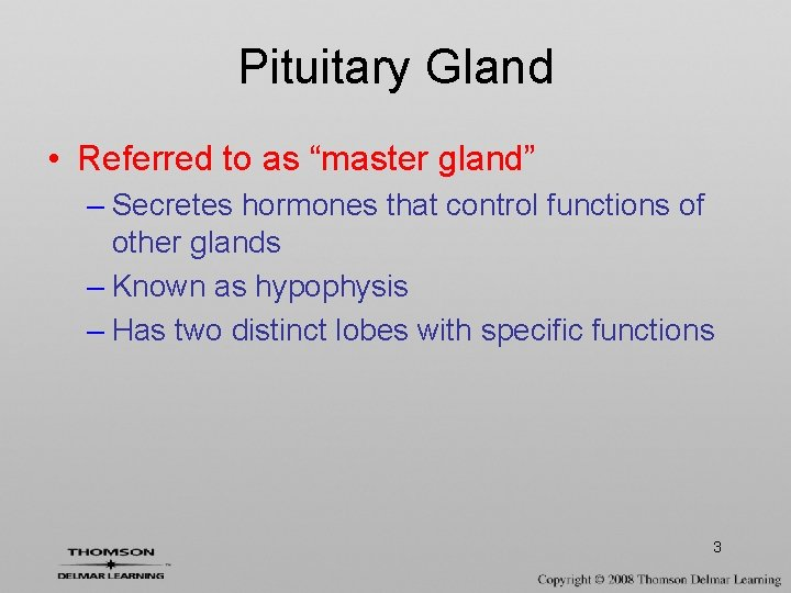 """Pituitary Gland • Referred to as """"master gland"""" – Secretes hormones that control functions"""