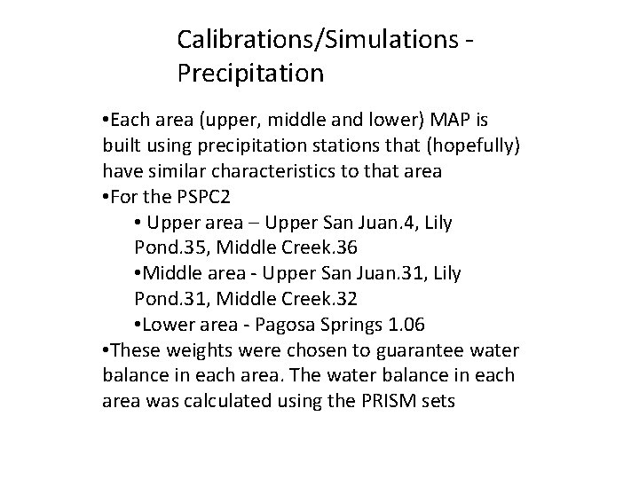 Calibrations/Simulations Precipitation • Each area (upper, middle and lower) MAP is built using precipitation