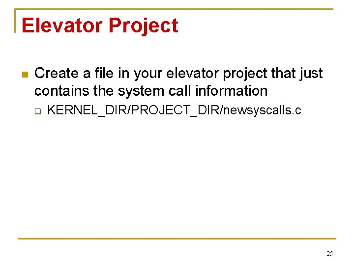 Elevator Project n Create a file in your elevator project that just contains the