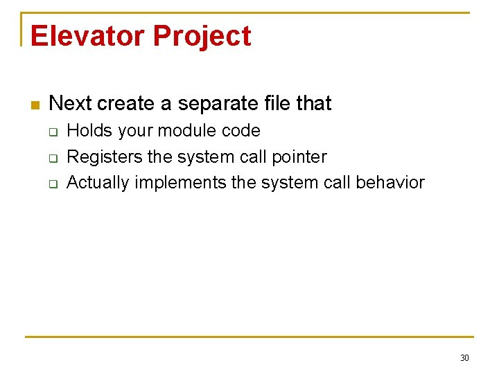 Elevator Project n Next create a separate file that q q q Holds your