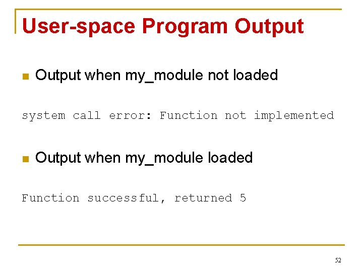 User-space Program Output n Output when my_module not loaded system call error: Function not