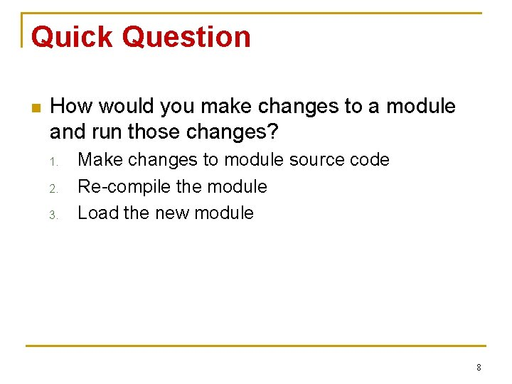 Quick Question n How would you make changes to a module and run those