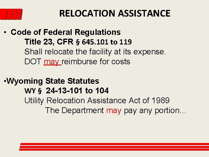 RELOCATION ASSISTANCE • Code of Federal Regulations Title 23, CFR § 645. 101 to