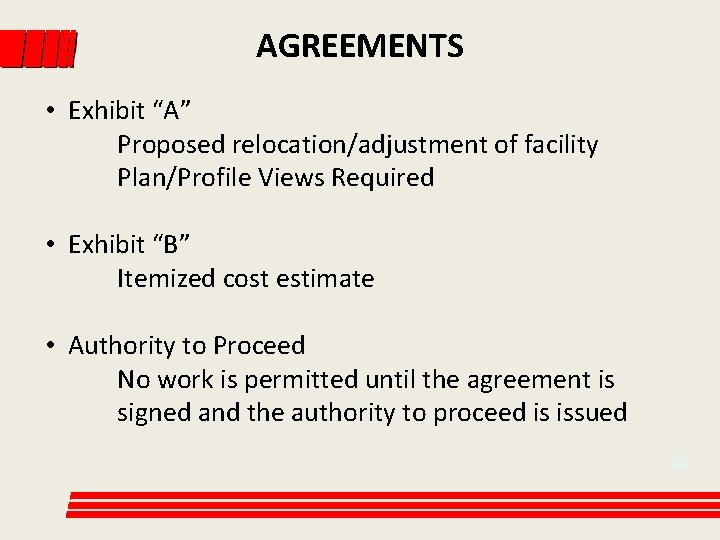 """AGREEMENTS • Exhibit """"A"""" Proposed relocation/adjustment of facility Plan/Profile Views Required • Exhibit """"B"""""""