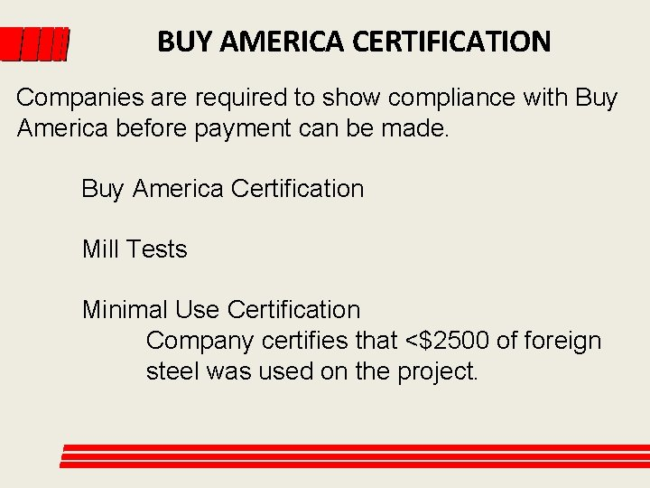 BUY AMERICA CERTIFICATION Companies are required to show compliance with Buy America before payment