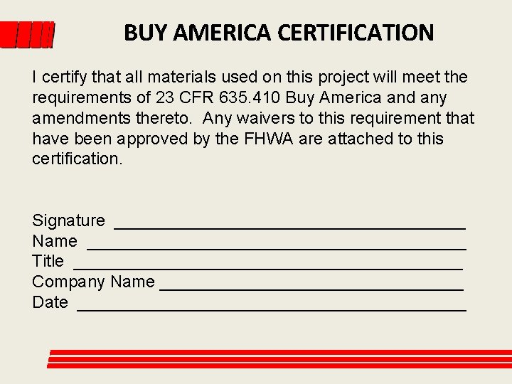 BUY AMERICA CERTIFICATION I certify that all materials used on this project will meet