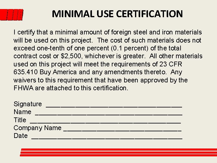 MINIMAL USE CERTIFICATION I certify that a minimal amount of foreign steel and iron