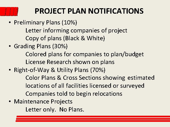 PROJECT PLAN NOTIFICATIONS • Preliminary Plans (10%) Letter informing companies of project Copy of