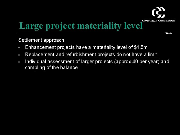 Large project materiality level Settlement approach § Enhancement projects have a materiality level of