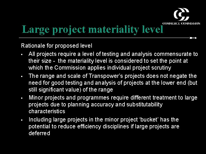 Large project materiality level Rationale for proposed level § All projects require a level