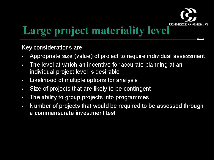 Large project materiality level Key considerations are: § Appropriate size (value) of project to