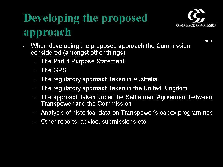Developing the proposed approach § When developing the proposed approach the Commission considered (amongst