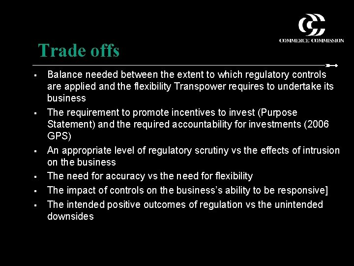 Trade offs § § § Balance needed between the extent to which regulatory controls