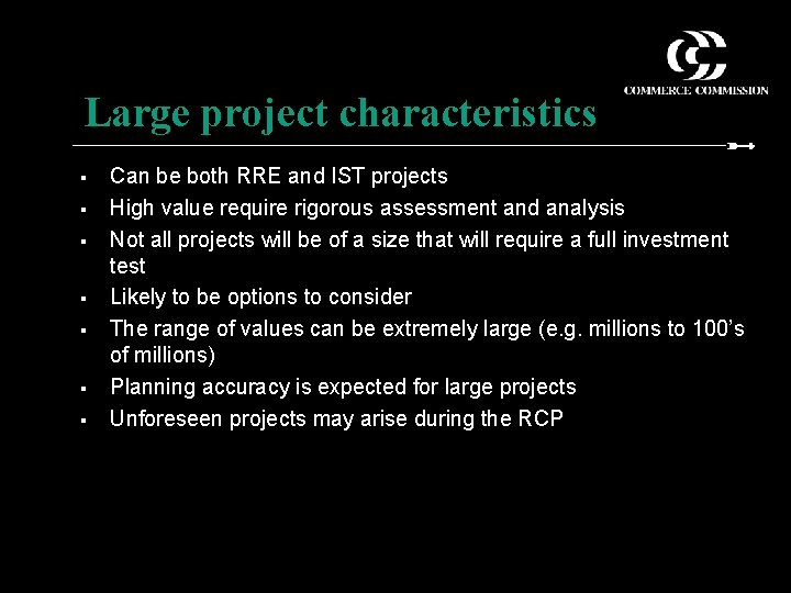Large project characteristics § § § § Can be both RRE and IST projects