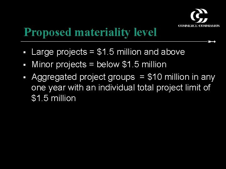 Proposed materiality level § § § Large projects = $1. 5 million and above