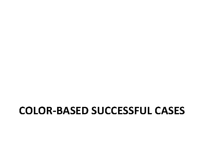 COLOR-BASED SUCCESSFUL CASES