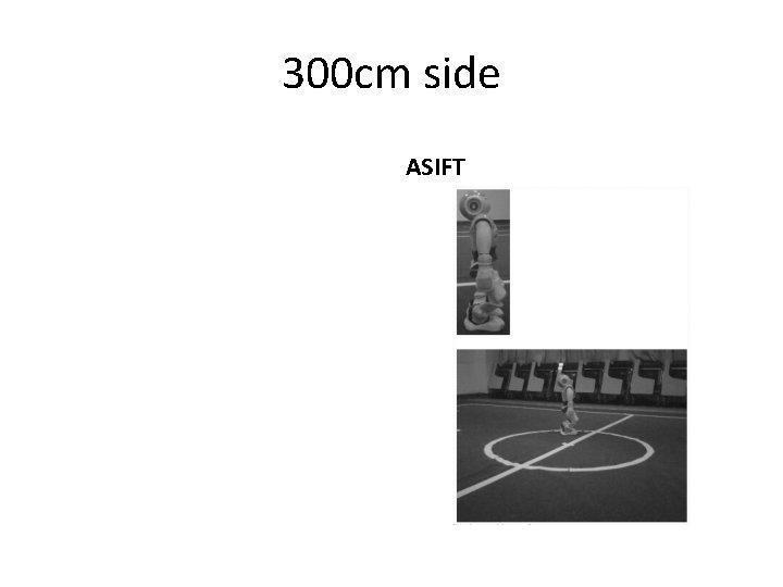 300 cm side ASIFT