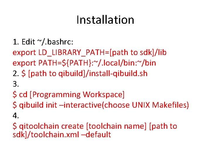 Installation 1. Edit ~/. bashrc: export LD_LIBRARY_PATH=[path to sdk]/lib export PATH=${PATH}: ~/. local/bin: ~/bin