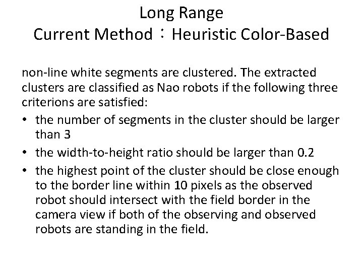 Long Range Current Method:Heuristic Color-Based non-line white segments are clustered. The extracted clusters are