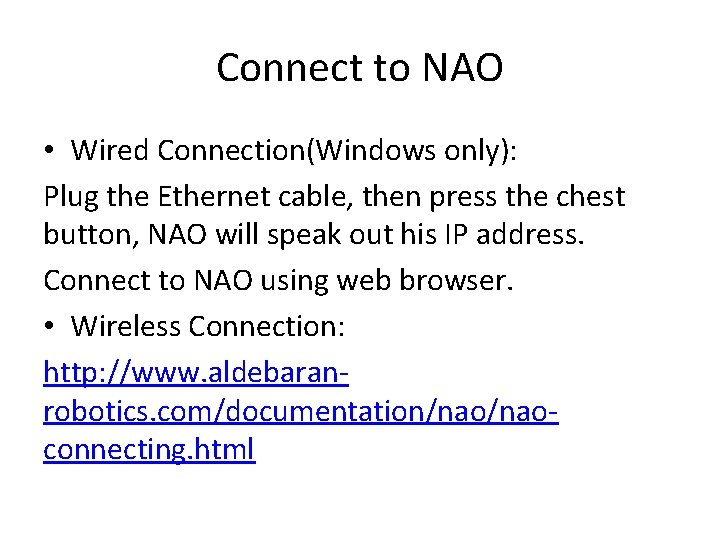 Connect to NAO • Wired Connection(Windows only): Plug the Ethernet cable, then press the