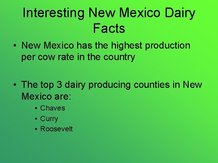Interesting New Mexico Dairy Facts • New Mexico has the highest production per cow