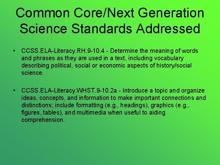 Common Core/Next Generation Science Standards Addressed • CCSS. ELA-Literacy. RH. 9 -10. 4 -